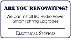 Are You Renovating? | We can install BC Hydro Power Smart lighting upgrades | Electrical Services